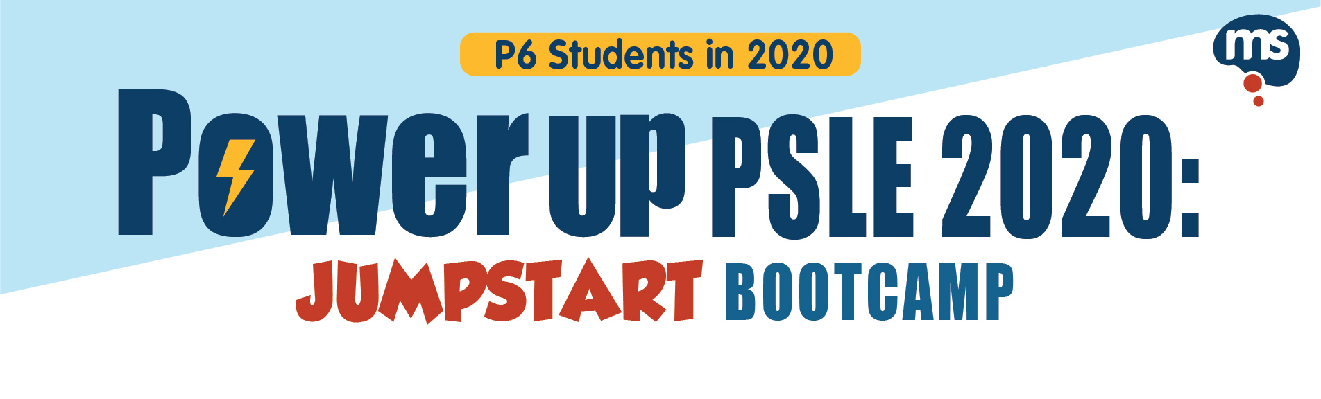 Power Up for PSLE 2020: Jumpstart Bootcamp (P6 Students in 2020)